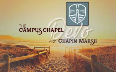 Campus Chapel Devo with Chapin Marsh