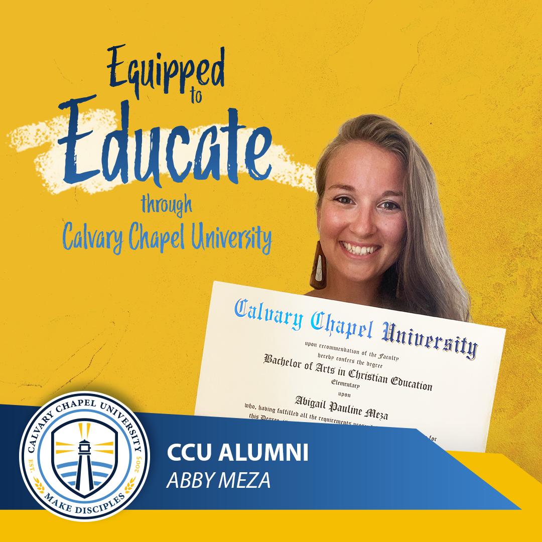 Abby Meza: Equipped To Educate Through Calvary Chapel University